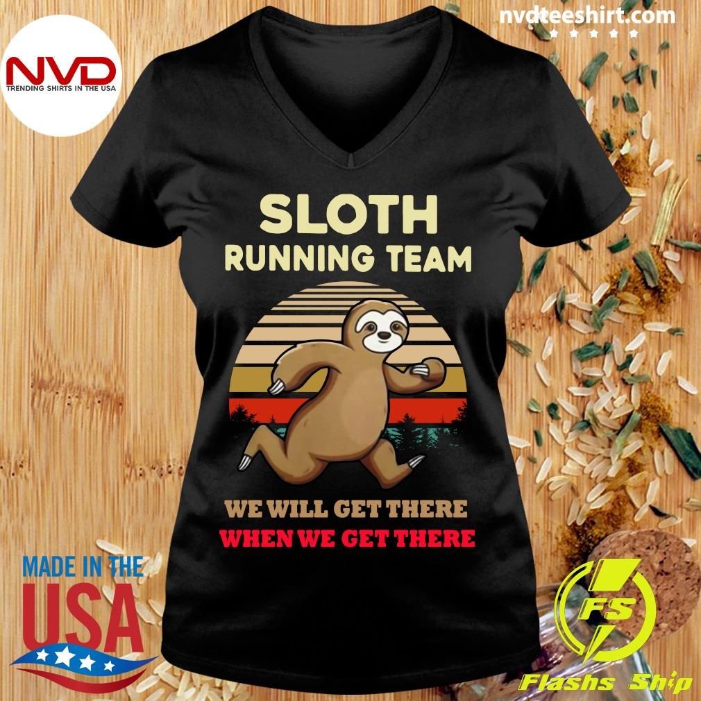 Funny Sloth Running Team We Will Get There When We Get There VintageShirt