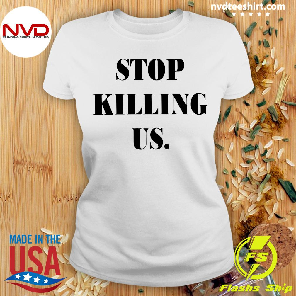 Official Stop Killing US Shirt